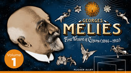Georges Melies: First Wizard of Cinema Volume One