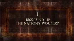 "1865: ""Bind Up the Nation's Wounds"""