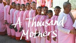 A Thousand Mothers - Buddhist Nuns in Myanmar