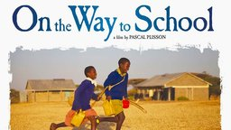 On The Way to School - The Long Roads to School Around the World